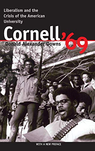 Cornell '69: Liberalism and the Crisis of  the American University (Suny Series in Contemporary)