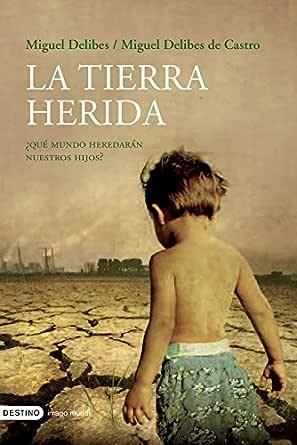 La tierra herida eBook: de Castro, Miguel Delibes, Miguel Delibes ...