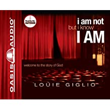 I Am Not, But I Know I Am: Welcome to the Story of God