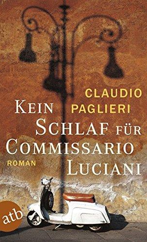 Kein Schlaf Für Commissario Luciani: Roman