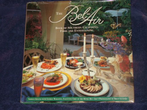 The Bel-Air Book of Southern California Food and Entertaining -