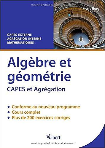 En ligne téléchargement gratuit Algèbre et géométrie - CAPES externe de Mathématiques - Agrégation interne de mathématiques pdf