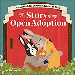 The Story of My Open Adoption: A Storybook for Children Adopted at ...