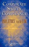 Product review for Corporate Safety Compliance: OSHA, Ethics, and the Law (Occupational Safety & Health Guide Series)
