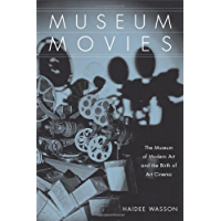 Museum Movies: The Museum of Modern Art and the Birth of Art Cinema