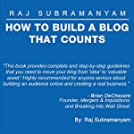 How to Build a Blog that Counts: The Most Comprehensive Guide to Building a Blog or E-commerce Site | Raj Subramanyam
