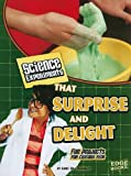 Science Experiments That Surprise and Delight, Sheri Bell-Rehwoldt, 1429662530