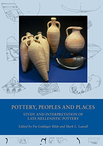 Pottery, Peoples and Places: Study and Interpretation of Late Hellenistic Pottery (Black Sea Studies)
