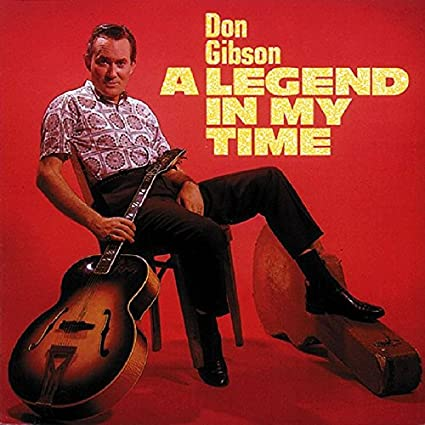 don Gibson - A Legend In My Time