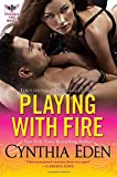 Playing with Fire, Cynthia Eden, 0758284101