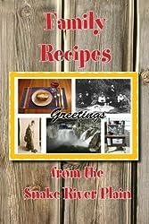 Family Recipes from the Snake River Plain