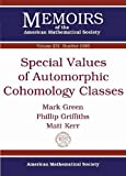 Special Values of Automorphic Cohomology Classes, M. Green and Phillip Griffiths, 0821898574