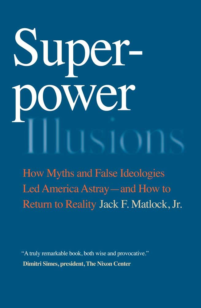 Download Superpower Illusions: How Myths and False Ideologies Led America Astray--And How to Return to Reality ebook