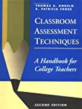 Classroom Assessment Techniques : A Handbook for College Teachers, Angelo, Thomas A. and Cross, K. Patricia, 1555425003