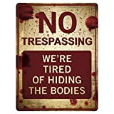"""cool halloween decorations Funny No Trespassing Sign, 'We're Tired of Hiding the Dead Bodies' Novelty Sign for Gates, Outdoors, Vintage Aluminum Signs, Gag & Prank Sign, Vintage Aluminum Design, 9"""" x 12"""", Funny Signs for Homes"""