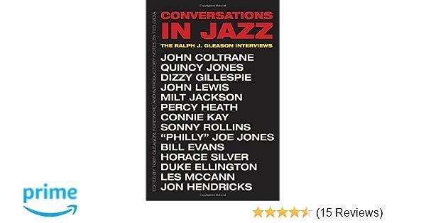 Conversations in Jazz: The Ralph J  Gleason Interviews