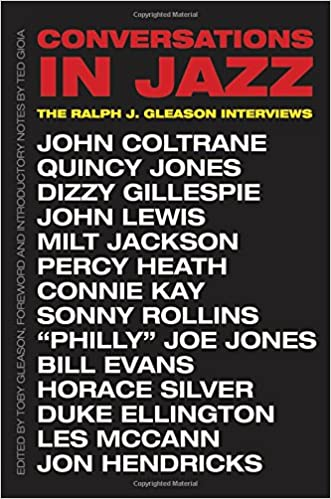 Conversations In Jazz: The Ralph J. Gleason Interviews: Ralph J. Gleason,  Toby Gleason, Ted Gioia: 9780300214529: Amazon.com: Books