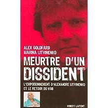 Meurtre d'un dissident: L'empoisonnement d'Alexandre Litvinenko et le retour du KGB
