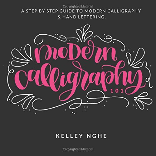 Modern Calligraphy 101: A modern calligraphy and hand lettering guideline ebook