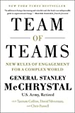 Team of Teams: New Rules of Engagement for a Complex World by General Stanley McChrystal (4-Jun-2015) Hardcover