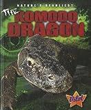 The Komodo Dragon (Pilot Books: Nature's Deadliest) (Pilot: Nature's Deadliest)