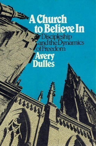 Church to Believe in by Avery Robert Cardinal Dulles - Mall Dulles