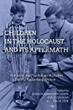 img - for Children in the Holocaust and its Aftermath: Historical and Psychological Studies of the Kestenberg Archive book / textbook / text book