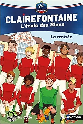 Tome 1 – Clairefontaine, L'école des bleus : La rentrée