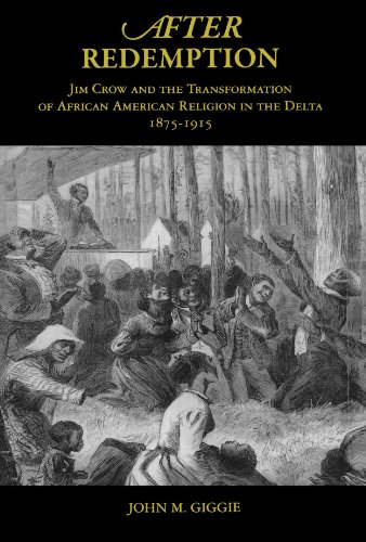 Price comparison product image After Redemption: Jim Crow and the Transformation of African American Religion in the Delta, 1875-1915