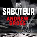 The Saboteur Audiobook by Andrew Gross Narrated by Edoardo Ballerini