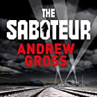 The Saboteur Hörbuch von Andrew Gross Gesprochen von: Edoardo Ballerini