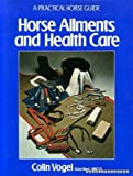 Horse Ailments and Health Care