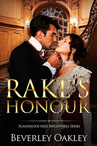 Rake's Honour (Scandalous Miss Brightwell Book 1) by [Oakley, Beverley]