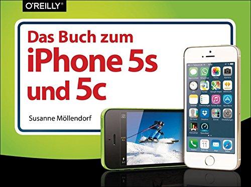 Das Buch zum iPhone 5s und 5c Taschenbuch – 31. Januar 2014 Susanne Möllendorf 3955615464 Hardware iPhone 5C; Einführung