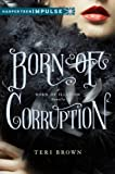 Born of Corruption (Born of Illusion Novella)