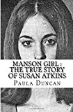 Manson Girl : The True Story of Susan Atkins