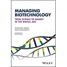 Managing Biotechnology: From Science to Market in the Digital Age