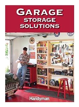 garage storage solutions ebook the family handyman editors kindle store. Black Bedroom Furniture Sets. Home Design Ideas