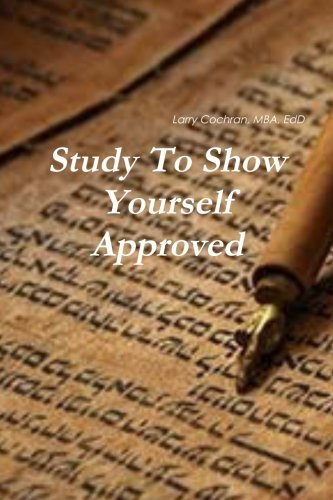 Study To Show Yourself Approved (Study To Show Yourself Approved Of God)