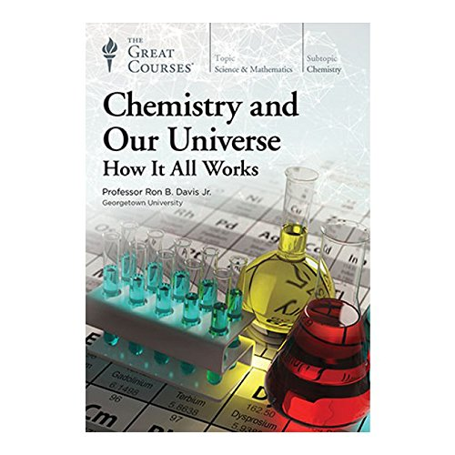 Chemistry and Our Universe: How It All Works by The Great Courses