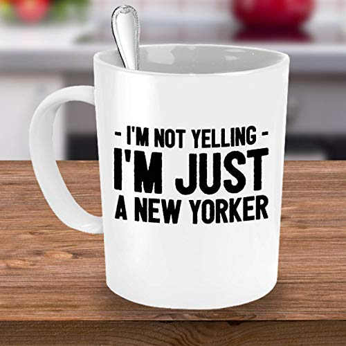 Funny New York Coffee Mug I39m Not Yelling I39m Just a New Yorker New York Gifts
