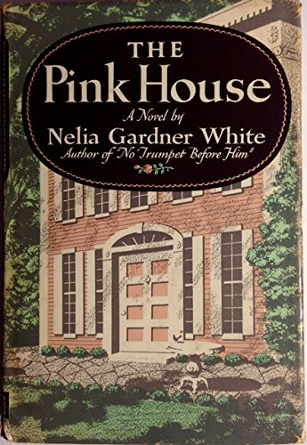 The Pink House by Nelia Gardner White