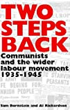 Two Steps Back, Communists and the Wider Labour Movement, 1935-1945, Richardson Bornstein, 0850365996