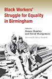 Front cover for the book Black Workers' Struggle for Equality in Birmingham by Horace Huntley