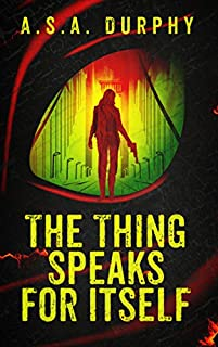 The Thing Speaks For Itself: A Stratis Detective Novel by A.S.A. Durphy ebook deal