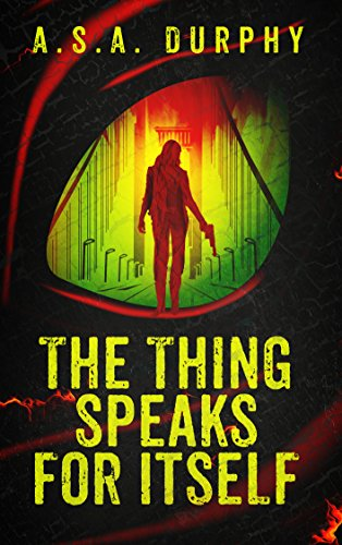 The Thing Speaks for Itself: A Stratis Detective Novel by [Durphy, A.S.A.]