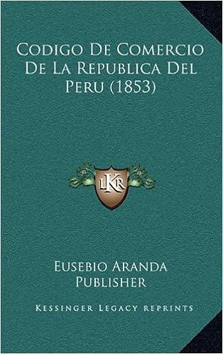 Codigo de Comercio de La Republica del Peru (1853)