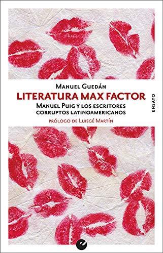 Literatura Max Factor: Manuel Puig y los escritores ...