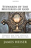 Stewards of the Mysteries of God, James D. Heiser, 189146941X