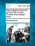 Pierce Egan's Account of the Trial of John Thurtell and Joseph Hunt, Anonymous, 1275546455